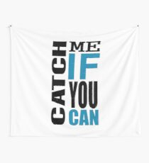 Catch Me if You Can Wall Tapestry
