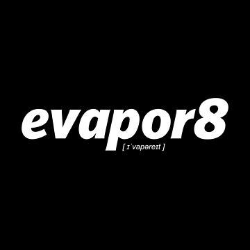 evaporate (evapor8) white by 60nine