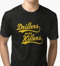Drillers Make Killers BJJ Designs Tri-blend T-Shirt