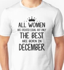 3e06e00a All Women Are Created Equal But Only The Best Are Born In December Slim Fit  T