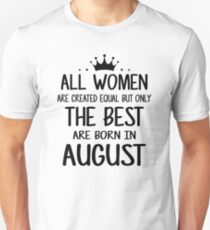 All Women Are Created Equal But Only The Best Are Born In August Slim Fit T-Shirt