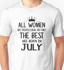 July Birthday Quotes T Shirts Redbubble