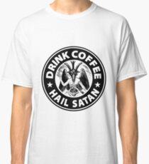 Drink Coffee Hail Satan Classic T-Shirt