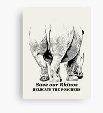 Save Rhinos, Relocate Poachers Canvas Print