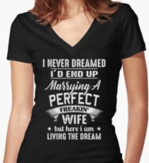 I Never Dreamed I'd End Up Marrying A Perfect Freakin' Wife Women's Fitted V-Neck T-Shirt
