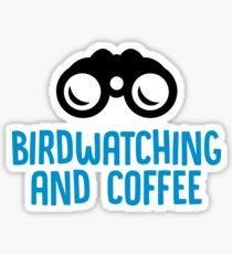 Bird Watching And Coffee - Funny Birdwatching Birdwatcher Birding Gift Sticker