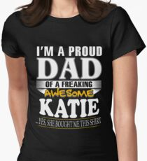 I am A Proud Dad of Freaking Awesome Katie ..Yes, She Bought Me This T shirt T-Shirt