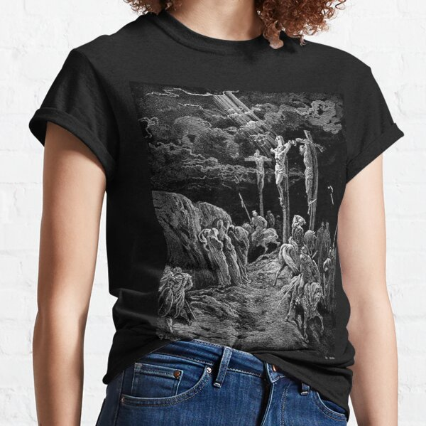 Gustave Dore. The Crucifixion. Bible. Biblical. Christ. Crucify. Classic T-Shirt