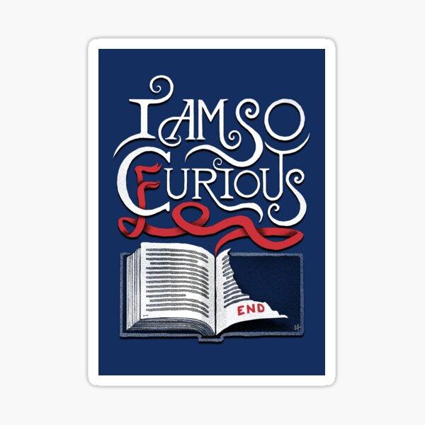 I Am So Curious Furious V2 Sticker