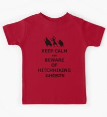 Keep Calm and Beware of Hitchhiking Ghosts Kids Tee