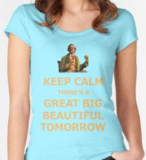 Keep Calm There's A Great Big Beautiful Tomorrow Women's Fitted Scoop T-Shirt