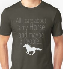 Horse Funny Design - All I Care About My Horse And Maybe 3 People T-Shirt