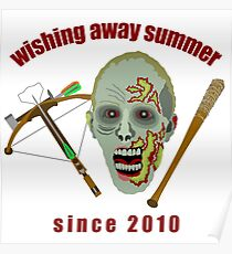 Zombie Wishing Away Summer Since 2010 Poster