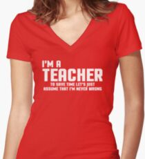 I'm A Teacher Funny Quote Women's Fitted V-Neck T-Shirt