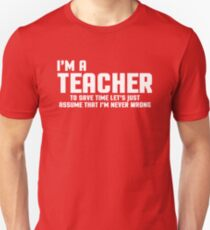 I'm A Teacher Funny Quote Unisex T-Shirt