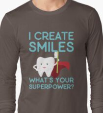 I Create Smiles  T-Shirt