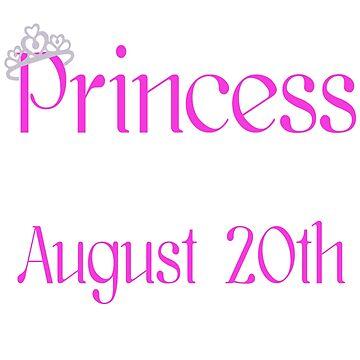 A Princess Is Born On August 20th Funny Birthday  by matt76c