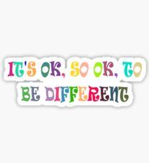 IT's OK 2B Different 1 Sticker