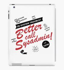 better call sysadmin iPad Case/Skin