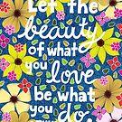 Lassen Sie die Schönheit von, was Sie lieben, Rumi Zitat-Typografie, Blumen und Blätter-Gekritzel, inspirierend von Eneri Collection