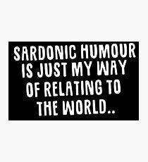Sardonic Humour Photographic Print
