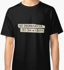 49% Motherfucker - 51% Son of a Bitch Classic T-Shirt