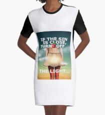If the is close turno off the light... Graphic T-Shirt Dress