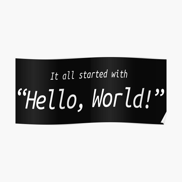 It All Started With Hello World - Software Development humor / humour Poster