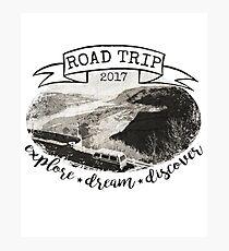 Road Trip 2017 Explore Dream Discover Photographic Print