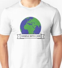 Earth - Handle with care Unisex T-Shirt