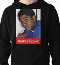 That's Drippin' Pullover Hoodie