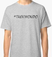 Hashtag Taekwondo  Classic T-Shirt