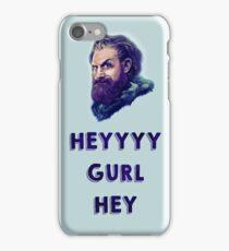 HEYYYY Gurl Hey iPhone Case/Skin