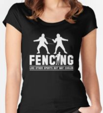 Fencing Like Other Sports But Way Cooler Women's Fitted Scoop T-Shirt