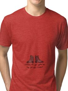 'Cowboy are you getting too Big for your Boots?' Tri-blend T-Shirt