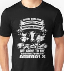 Imagine being born Welcome to the nightmare world of animals t-shirts Unisex T-Shirt