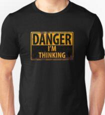 DANGER, I'm Thinking - Caution Warning Sign - Geek - Nerd - Brainy Unisex T-Shirt