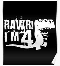 Rawr Im 4 Shirt Poster