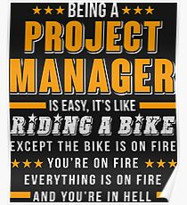 Being A Project Manager T Shirt Poster