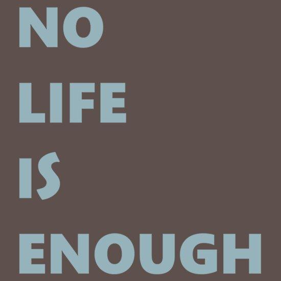 TShirtGifter presents: No Life is Enough | Unisex T-Shirt
