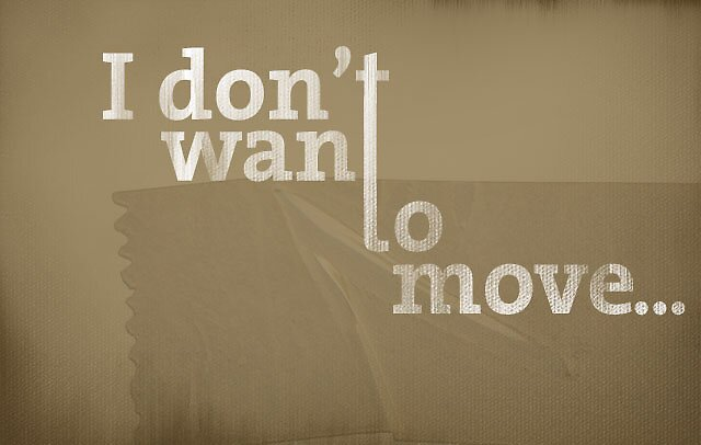 I don't want to move by karlos