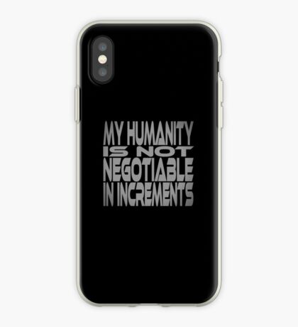 My Humanity is Not Negotiable in Increments iPhone Case