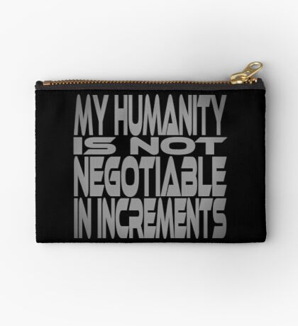 My Humanity is Not Negotiable in Increments Studio Pouch