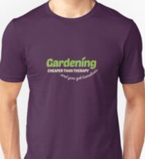 Gardening Cheaper Than Therapy And You Get Tomatoes Unisex T-Shirt