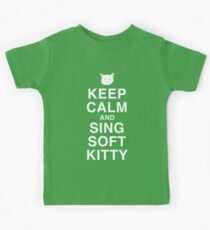 Keep Calm and Sing Soft Kitty Kinder T-Shirt