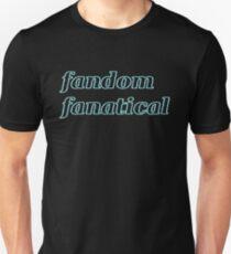 fandom fanatical Unisex T-Shirt