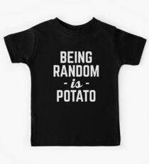 Being Random Funny Quote Kids Tee