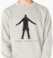 Kings Never Die Pullover