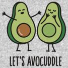 Let's avocuddle by LaundryFactory