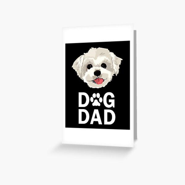 Dog Dad Maltese Funny Fathers Day Gift Paw Greeting Card